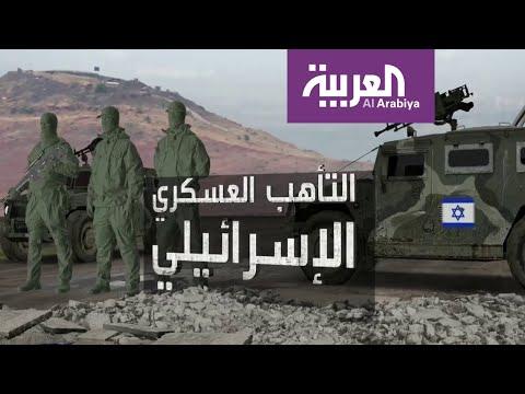 شاهد تأهب عسكري إسرائيلي في الجبهة الشمالية